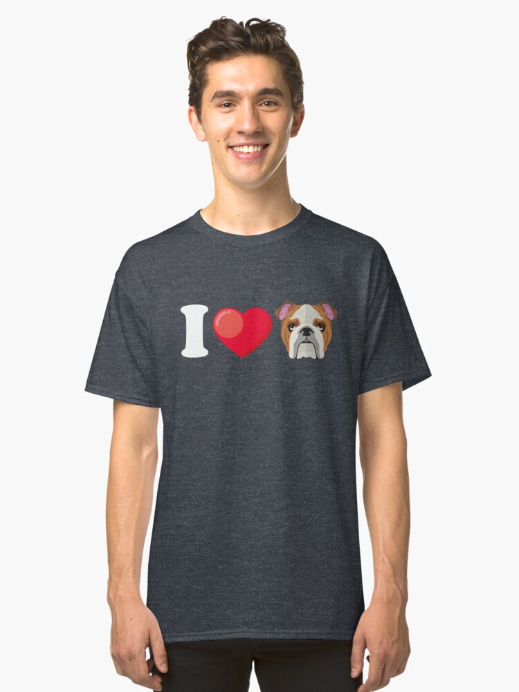 I Love Bulldog Classic T-Shirt Front