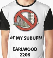 NOT MY SUBURB - EARLWOOD Graphic T-Shirt