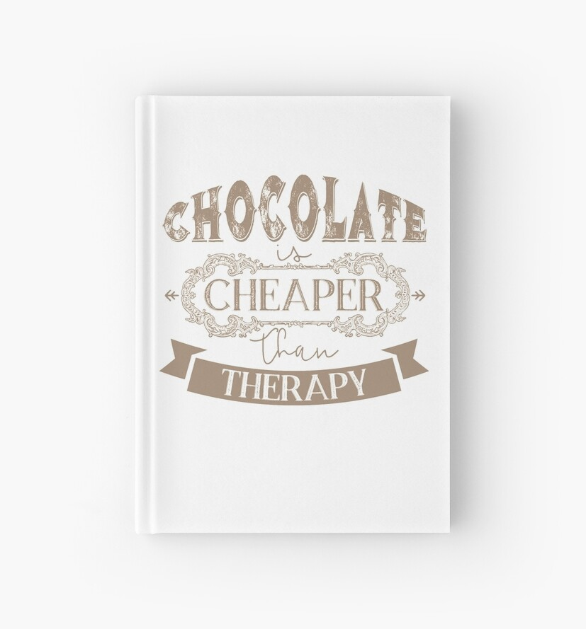 Chocolate is cheaper than therapy quote by IvonDesign