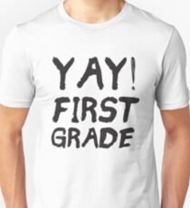 YAY! First Grade - Excited Kids or Teacher Back To School  T-Shirt