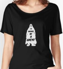 I'd Rather Be A Ghost - Spooky, Creepy, Ghosts Women's Relaxed Fit T-Shirt