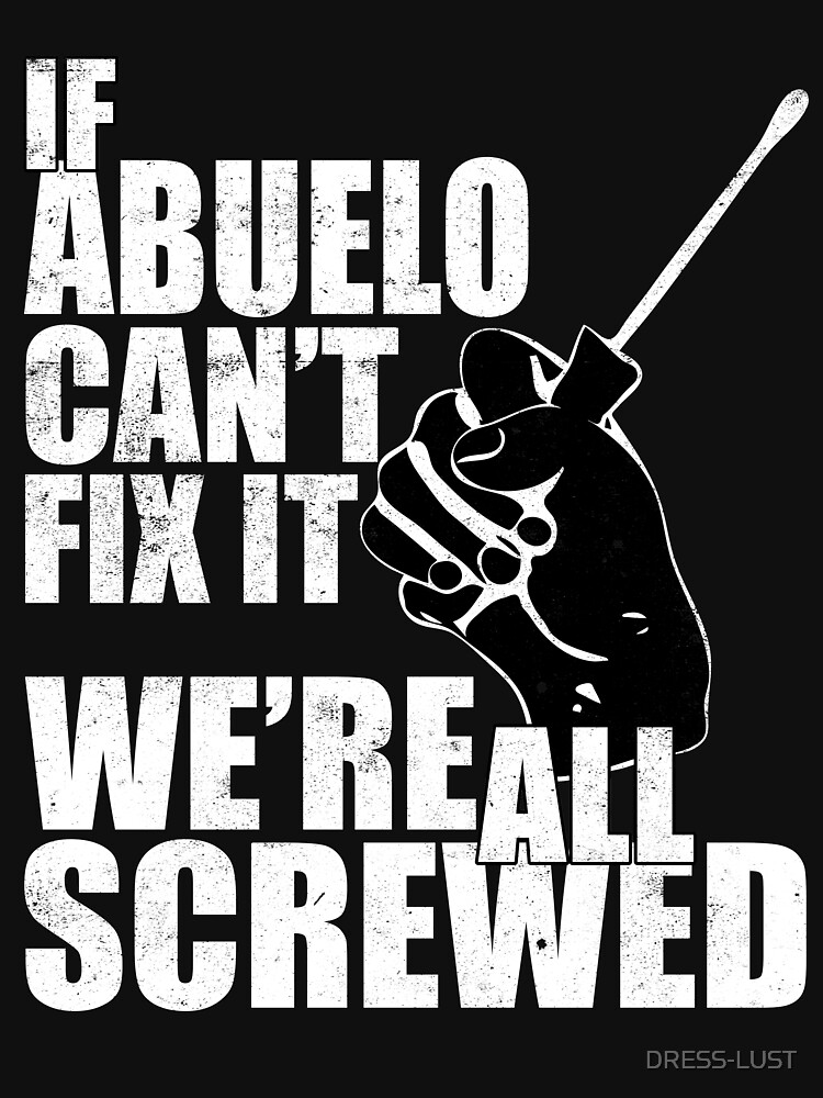 If Abuelo can't fix it we're all screwed vintage by DRESS-LUST