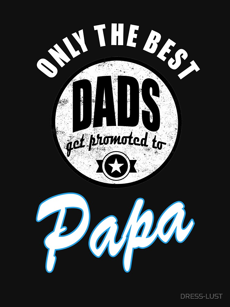 Only the best Dads get promoted to Papa by DRESS-LUST