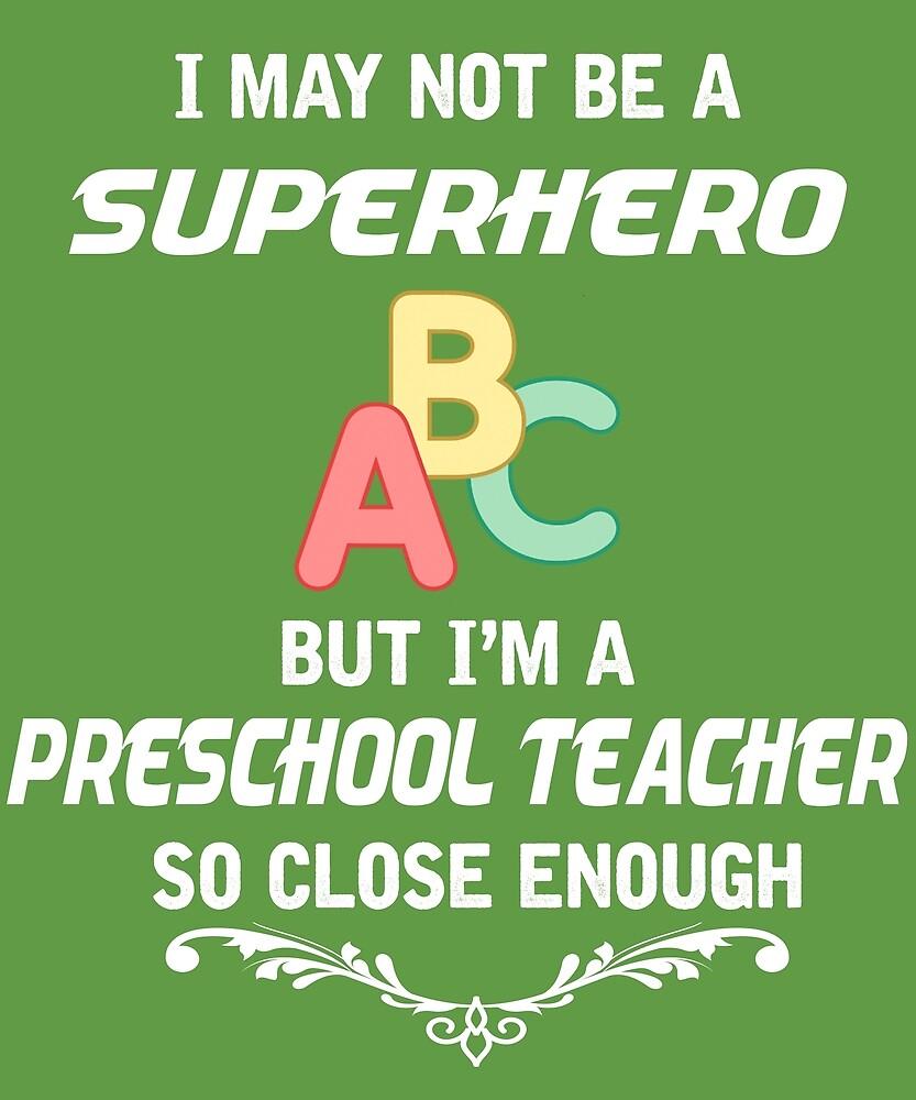 Not Superhero But Preschool Teacher by AlwaysAwesome