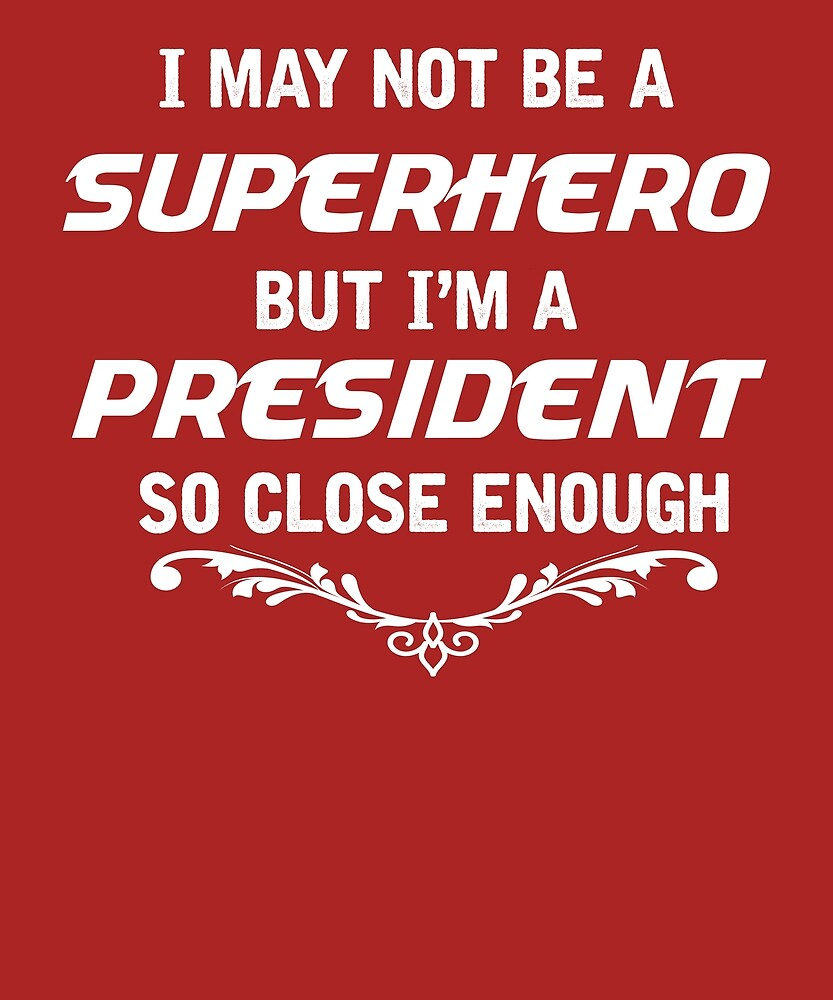 Not Superhero But President by AlwaysAwesome