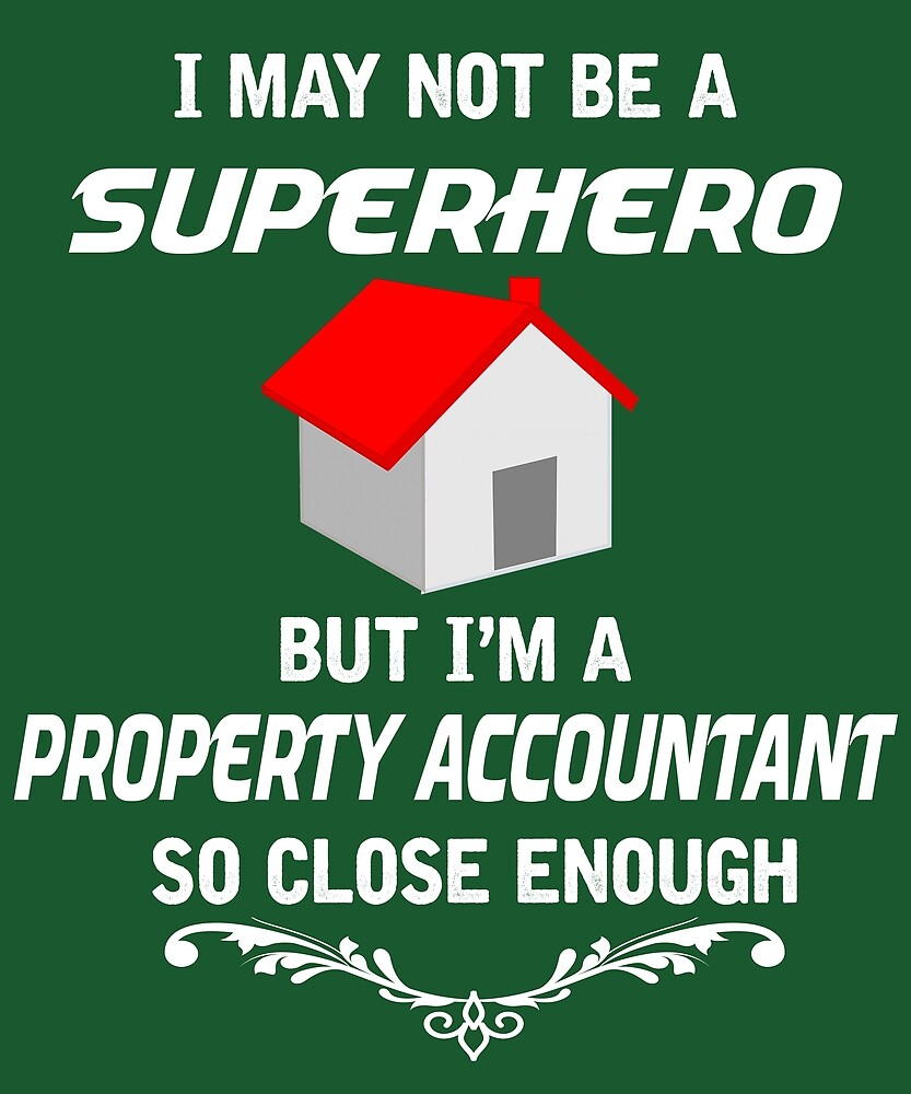 Not Superhero But Property Accountant  by AlwaysAwesome