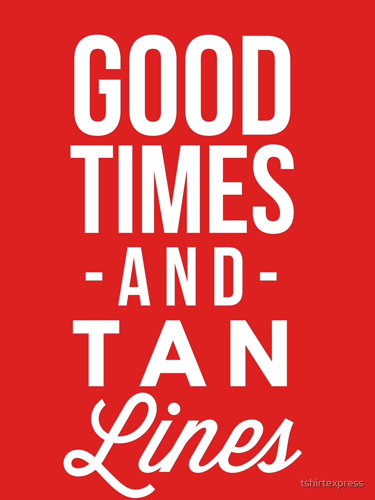 Good times and tan lines by tshirtexpress