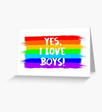 YES, I LOVE BOYS! (white font) Greeting Card