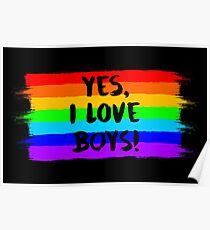YES, I LOVE BOYS! (black font) Poster