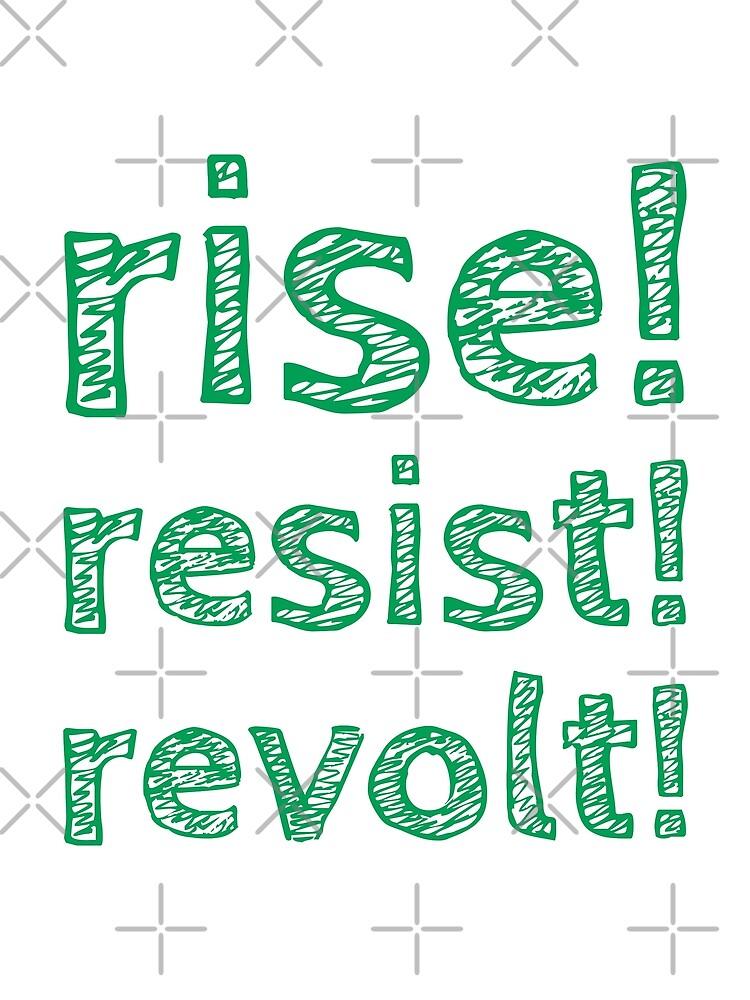 rise! resist! revolt! (Green text sketch) by cnkna