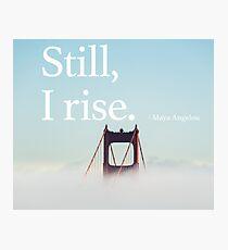 Still, I Rise. Photographic Print