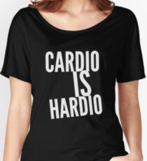 Cardio is Hardio Women's Relaxed Fit T-Shirt