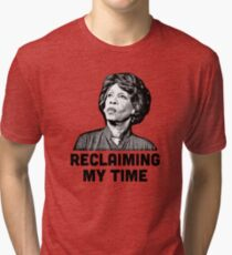 Maxine Waters RECLAIMING MY TIME! Tri-blend T-Shirt
