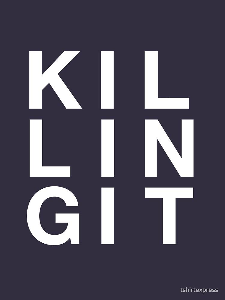 Killing it by tshirtexpress
