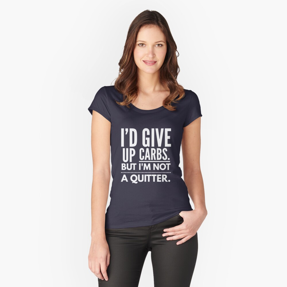 I'd give up Carbs Women's Fitted Scoop T-Shirt Front
