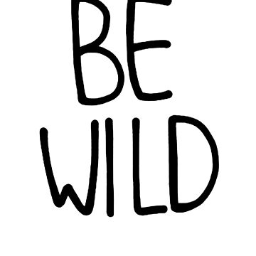 Be Wild by bluboca