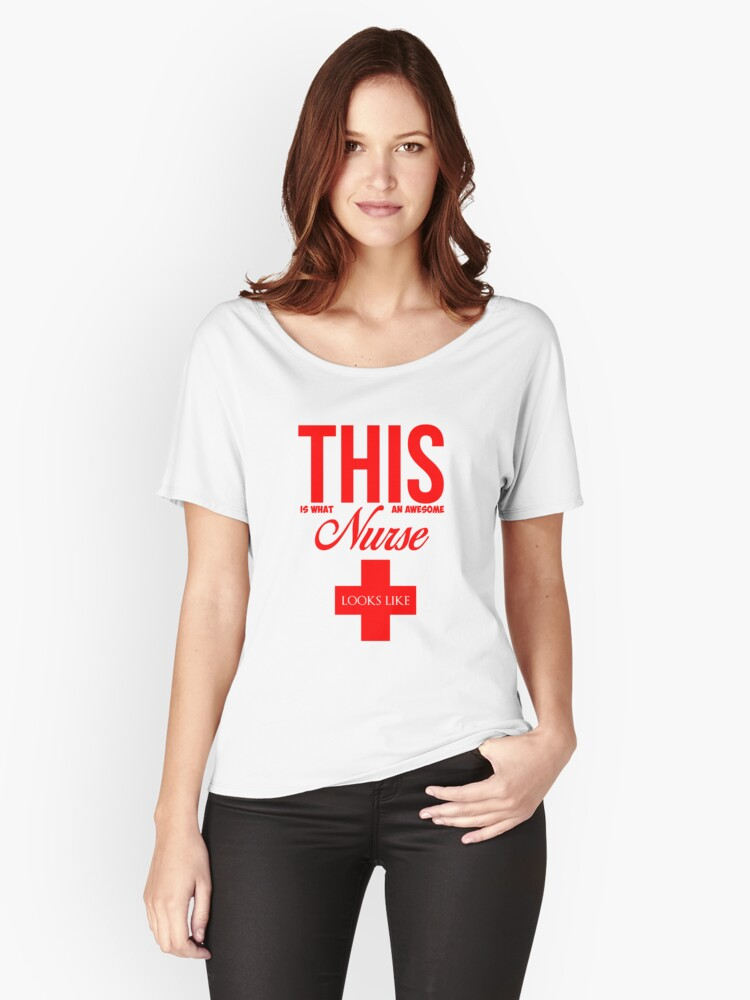 Awesome Nurse Looks Like Art Design Women's Relaxed Fit T-Shirt Front