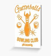 Gutterballs Bowling Club Greeting Card