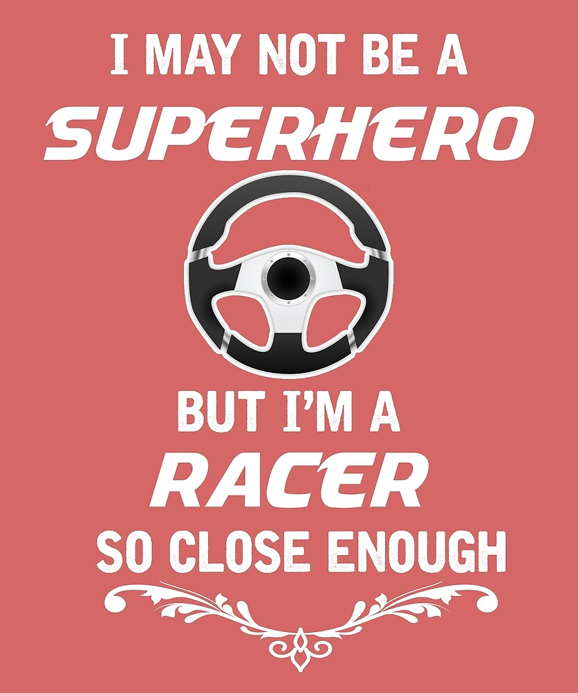 Not Superhero But Racer  by AlwaysAwesome
