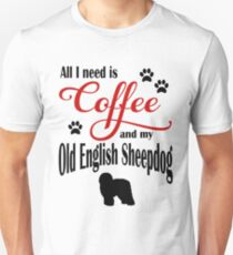 Coffee and my Old English Sheepdog Unisex T-Shirt