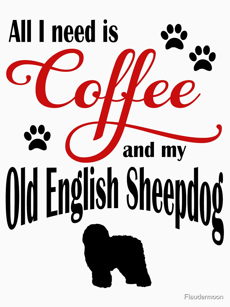 Coffee and my Old English Sheepdog by Flaudermoon
