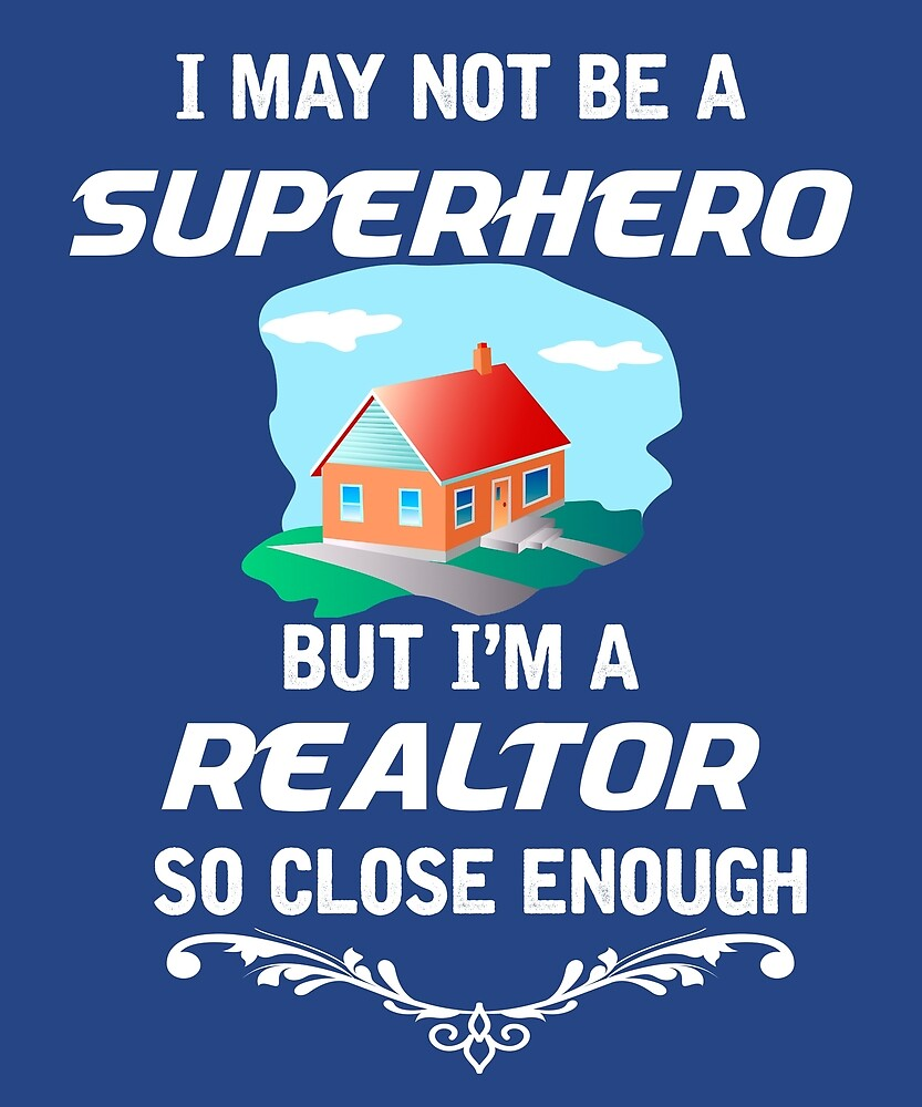 Not Superhero But Realtor  by AlwaysAwesome