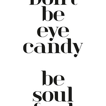 Eye Candy von froileinjuno