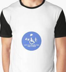 Not all disabilities are visible! Graphic T-Shirt