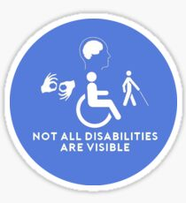 Not all disabilities are visible! Sticker
