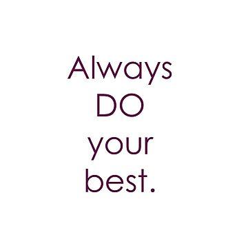 Always Do Your Best by LWPerez