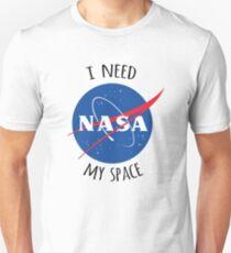 I Need My Space (NASA) Unisex T-Shirt