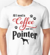 Coffee and my Pointer Unisex T-Shirt