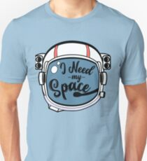 I Need My Space Astronaut Helmet Outerspace T-Shirt