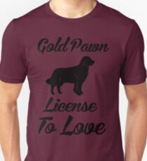 GOLD PAWN LICENSE TO LOVE T-Shirt
