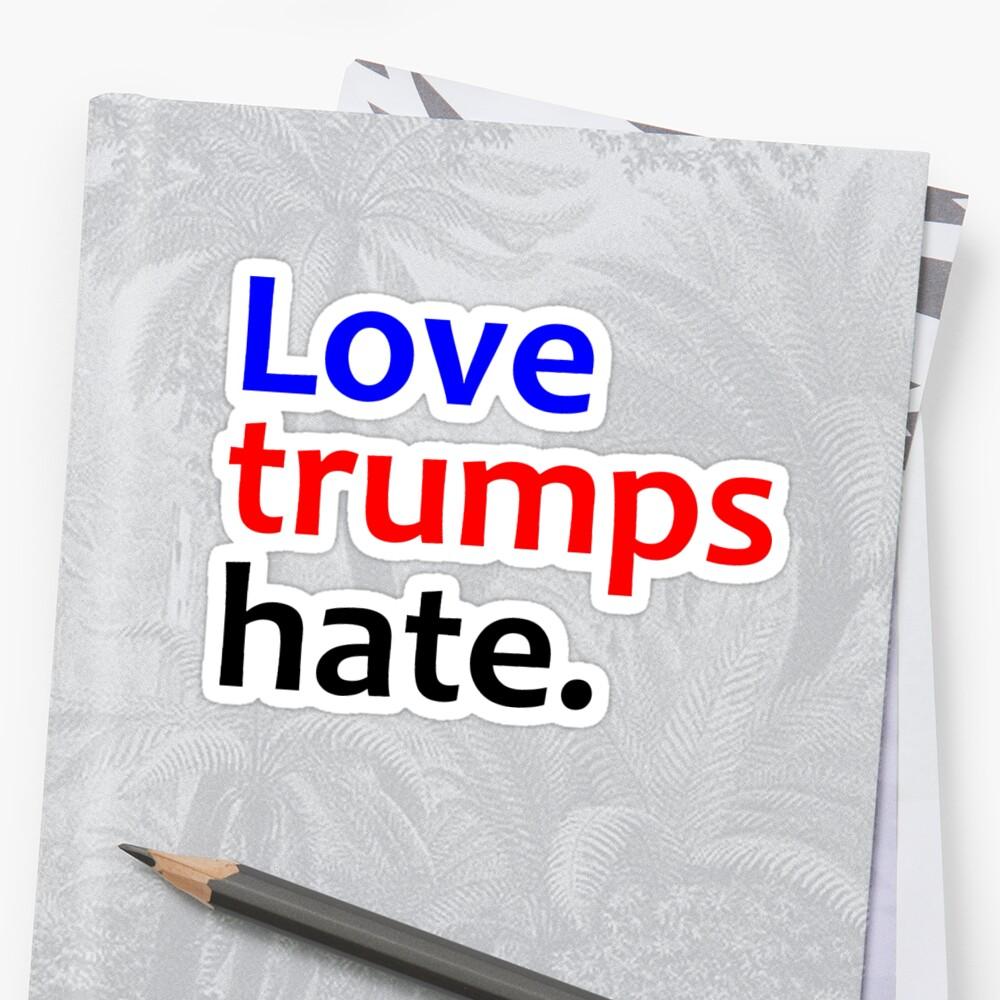 Love Trumps Hate - Anti Hate Sticker Front