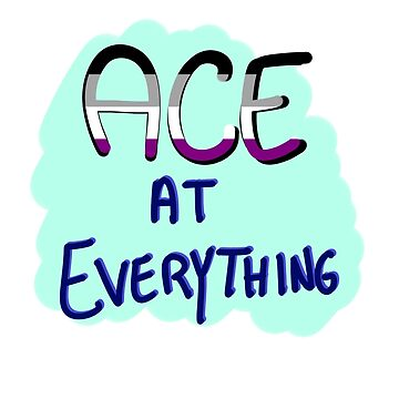 """ace at everything"" by bloosclues"
