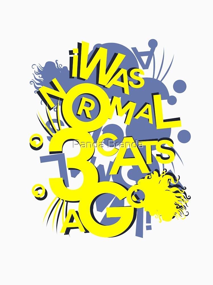 I Was Normal 3 Cats Ago Art Design by CrusaderStore