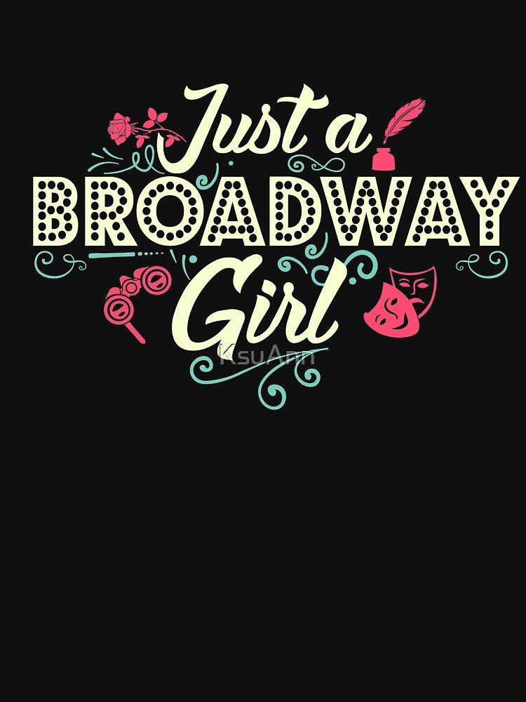 Just a Broadway Girl by KsuAnn