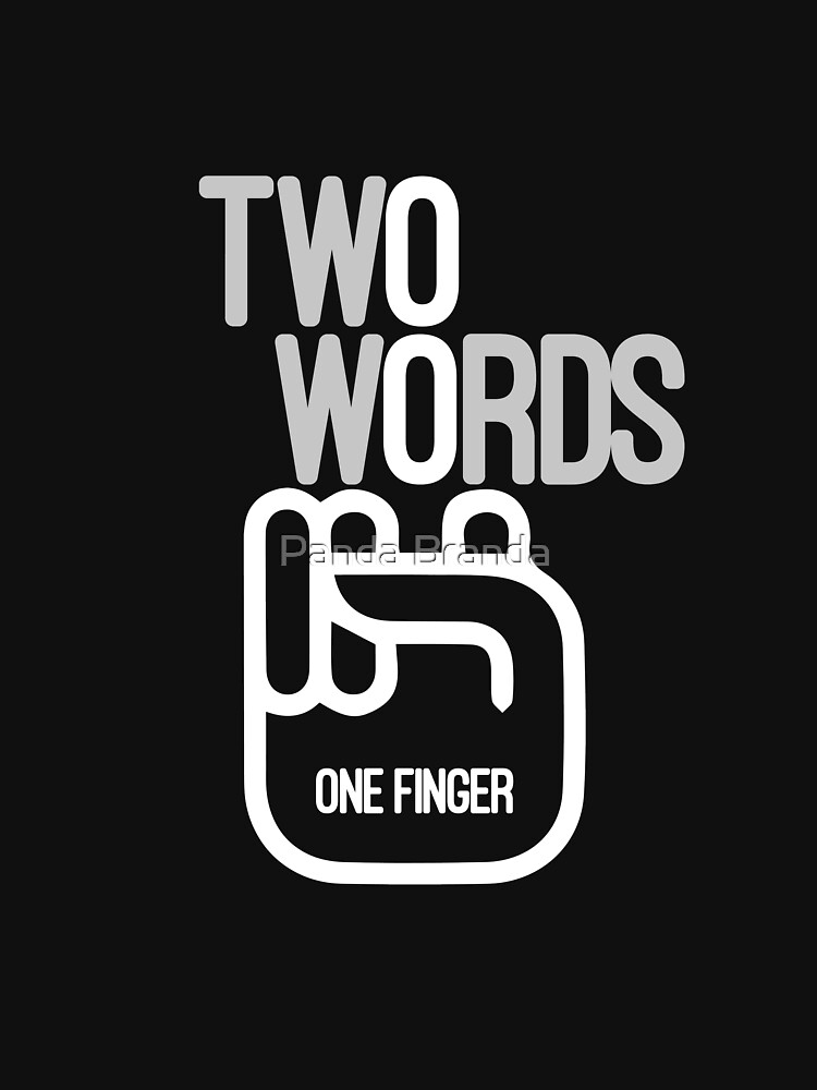Two Words One Finger Art Design by CrusaderStore
