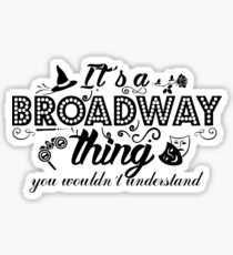 Es ist eine Broadway-Sache, du würdest es nicht verstehen. Sticker