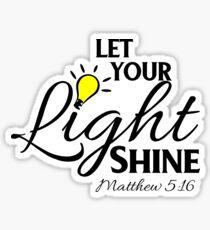 Let Your Light Shine Matthew 5:16 Sticker