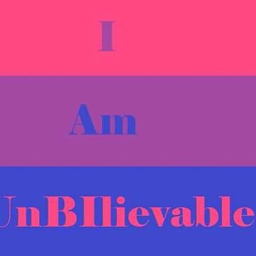 I Am UnBIlievable by LGBTSmiles