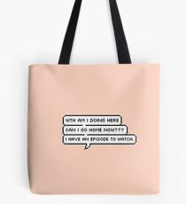 61. Fangirls at SCHOOL be like Tote Bag