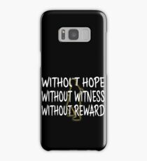 Without Hope, Without Witness, Without Reward Samsung Galaxy Case/Skin