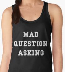 Mad Question Asking - White Text Women's Tank Top