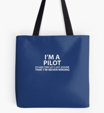 Pilot Assume I'm Never Wrong  Tote Bag