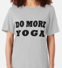 Do More Yoga Slim Fit T-Shirt