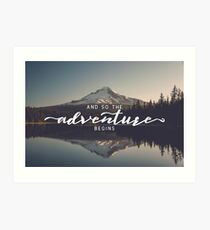 And So The Adventure Begins - Woods Trees Forest Mountain Wall Decor Art Print
