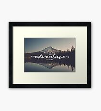 And So The Adventure Begins - Woods Trees Forest Mountain Wall Decor Framed Print