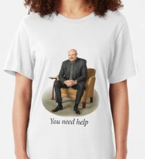 You Need Help - Dr. Phil (Redone Mask Edit) Slim Fit T-Shirt